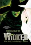 Wygraj książkę 'WICKED: Życie i czasy Złej Czarownicy z Zachodu'!