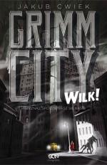 grimm city. wilk!