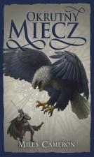 okrutny miecz, miles cameron, wydawnictwo mag