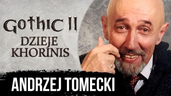 andrzej tomecki,gothic 2,dzieje khorinis