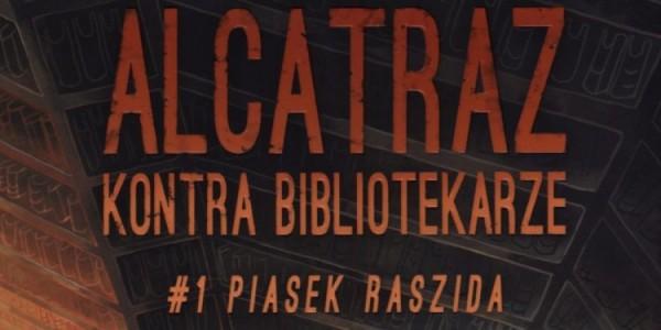 okładka, Piasek Raszida,alcatraz kontra bibliotekarze,piasek raszida