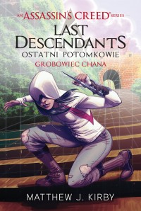 Assassin's Creed Last Descendants – Ostatni potomkowie