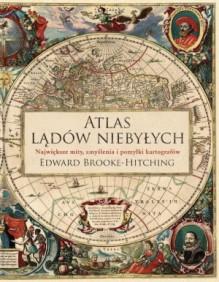 atlas lądów niebyłych