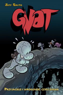 gnat: przyjaciele i wrogowie czyli żniwa