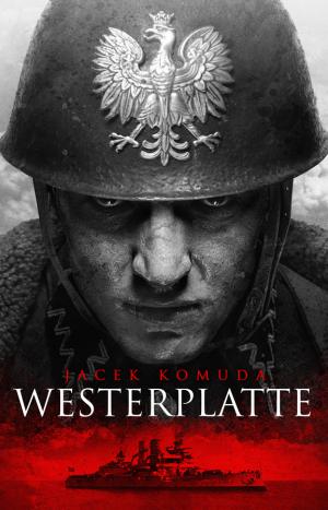 westerplatte,jacek komuda
