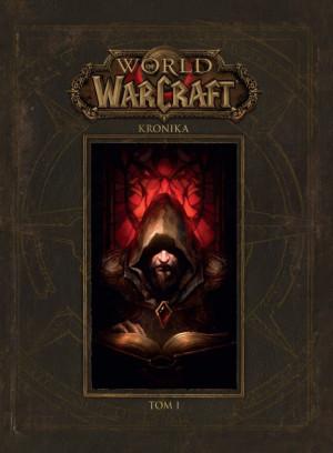 World of Warcraft: Kronika. Tom I