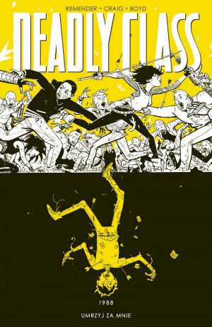 deadly class #04: umrzyj za mnie