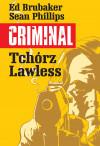 Criminal: Tchórz/Lawless