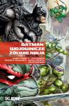 Batman. Wojownicze Żółwie Ninja